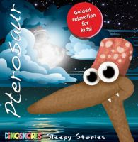 Dinosnores Sleepy Stories- Guided Relaxation - Pterosaur Dinosaur (School Aged)